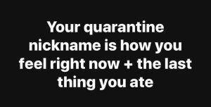 Quarantine nickname